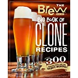 The Brew Your Own Big Book of Clone Recipes: Featuring 300 Homebrew Recipes from Your Favorite Breweries