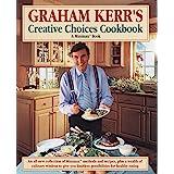 Graham Kerr's Creative Choices Cookbook