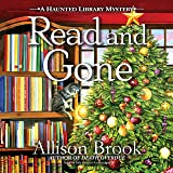 Read and Gone: The Haunted Library Mysteries, book 2: A Haunted Library Mystery