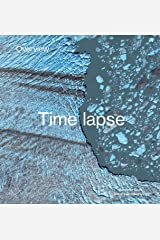 Overview Timelapse: How We Change the Earth Kindle Edition