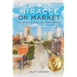 Miracle on Market: Where Hope Is Found and Change Happens