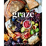 Graze: Inspiration for Small Plates and Meandering Meals: A Charcuterie Cookbook
