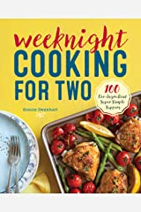 Weeknight Cooking for Two: 100 Five-ingredient Super Simple Suppers Kindle Edition
