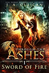 Sword of Fire (Through the Ashes Book 1) Kindle Edition