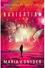 Navigating The Stars (Sentinels of the Galaxy Book 1) Kindle Edition