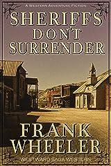 Sheriffs Don't Surrender (Westward Saga Western) (A Western Adventure Fiction) Kindle Edition