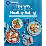 The WW Essential Guide to Healthy Eating: Our 100+ most popular recipes & expert advice for wellness