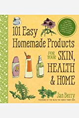 101 Easy Homemade Products for Your Skin, Health & Home: A Nerdy Farm Wife's All-Natural DIY Projects Using Commonly Found Herbs, Flowers & Other Plants Kindle Edition