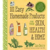 101 Easy Homemade Products for Your Skin, Health & Home: A Nerdy Farm Wife's All-Natural DIY Projects Using Commonly Found He