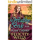 A Wealthy Bride For The Loyal Carpenter: A Clean Western Historical Romance Novel