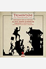 Tremontaine: The North Side of the Sun (Episode 2) Audible Audiobook
