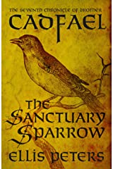 The Sanctuary Sparrow (Chronicles Of Brother Cadfael Book 7) Kindle Edition