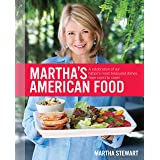 Martha's American Food: A Celebration of Our Nation's Most Treasured Dishes, from Coast to Coast : A Cookbook