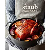 The Staub Cookbook: Modern Recipes for Classic Cast Iron