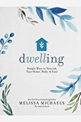 Dwelling: Simple Ways to Nourish Your Home, Body, and Soul Kindle Edition