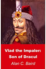 Vlad the Impaler: Son of Dracul Kindle Edition