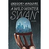 A Wild Winter Swan: A Novel