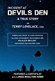 Incident at Devils Den, a true story by Terry Lovelace, Esq.: Compelling Proof of Alien Existence, Alleged USAF Involvement and an Alien Implant Discovered Accidentally on X-Ray (English Edition)