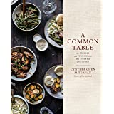A Common Table: 80 Recipes and Stories from My Shared Cultures: A Cookbook