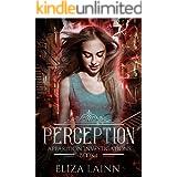 Perception: Apparition Investigations, Book 1