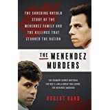 Menendez Murders: The Shocking Untold Story of the Menendez Family and the Killings that Stunned the Nation