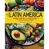 A Taste of Latin America: Culinary Traditions and Classic Recipes from Argentina, Brazil, Chile, Colombia, Costa Rica, Cuba,