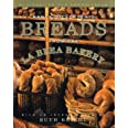 Breads From The La Brea Bakery: Recipes for the Connoisseur: A Cookbook