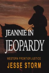 Jeannie in Jeopardy (Western Frontier Justice) Kindle Edition