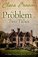 The Problem at Two Tithes (An Angela Marchmont Mystery Book 7) Kindle Edition