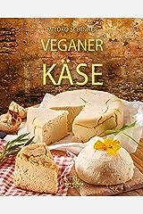 Veganer Käse: Über 30 Käsesorten selbst herstellen: Von Ricotta und Mozzarella bis zum kräftigen Gouda − mit vielen leckeren Rezepten (German Edition) Kindle Edition