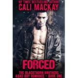 Forced: A Bad Boy Billionaire Romance (The Blackthorn Brothers Book 1)