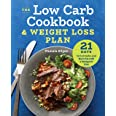 Low Carb Cookbook Weight Loss Plan: 21 Days to Cut Carbs and Burn Fat with a Ketogenic Diet