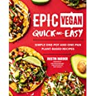 Epic Vegan Quick and Easy: Simple One-Pot and One-Pan Plant-Based Recipes