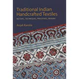 Traditional Indian Handcrafted Textile Vols I & II: History, Techniques, Processes, and Designs