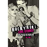 Rock 'n' Roll Love Stories: True tales of the passion and drama behind the stage acts (Love Stories Series Book 4)