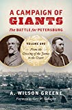 A Campaign of Giants: The Battle for Petersburg: From the Crossing of the James to the Crater (Civil War America)