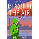 Murder in the Air: A 1920s Murder Mystery (Augusta Peel Mysteries Book 2)