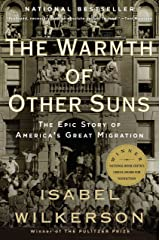 Warmth of Other Suns: The Epic Story of America's Great Migration Paperback