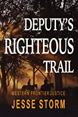 Deputy's Righteous Trail (Western Frontier Justice) Kindle Edition