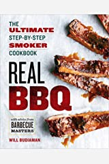 Real BBQ: The Ultimate Step-by-Step Smoker Cookbook Kindle Edition