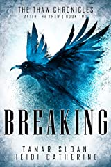 Breaking: After the Thaw (The Thaw Chronicles Book 2) Kindle Edition