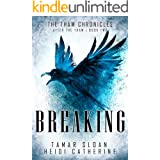 Breaking: After the Thaw (The Thaw Chronicles Book 2)