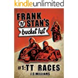 Frank 'n' Stan's bucket list - #1: TT Races - Poignant, uplifting and exceptionally funny!