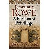 Prisoner of Privilege (A Libertus Mystery of Roman Britain Book 18)