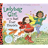Ladybug Girl And The Best Ever Playdate: A Story about the Value of Friendship