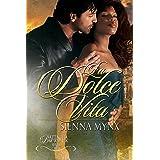 La Dolce Vita: Romantic Suspense (Battaglia Mafia Series Book 6)