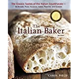 The Italian Baker, Revised: The Classic Tastes of the Italian Countryside--Its Breads, Pizza, Focaccia, Cakes, Pastries, and