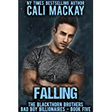 Falling: A Bad Boy Billionaire Romance (The Blackthorn Brothers Book 5)
