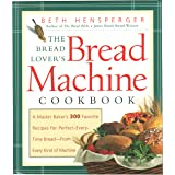 Bread Lover's Bread Machine Cookbook: A Master Baker's 300 Favorite Recipes