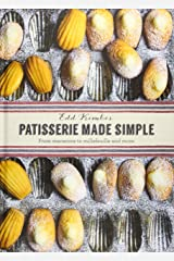 Patisserie Made Simple: From Macarons to Millefeuille and More Hardcover